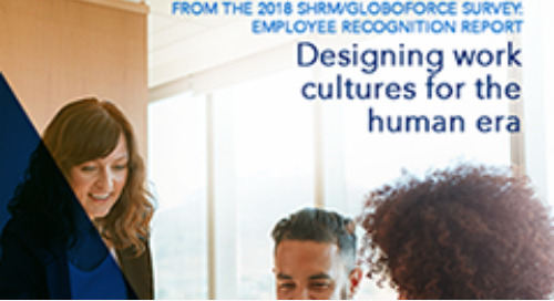 5 Findings from the 2018 SHRM/Globoforce Employee Recognition Survey