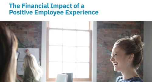 New Report: The Financial Impact of a Positive Employee Experience