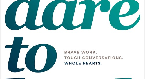 "Do you ""Dare to Lead?"" Brené Brown Shows the Way"