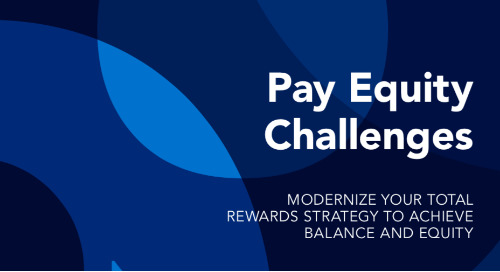 Pay Equity Challenges: Modernizing Your Total Rewards Strategy