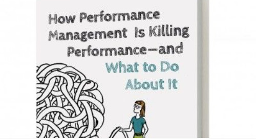 """How Performance Management Is Killing Performance – and What to Do About It,"""