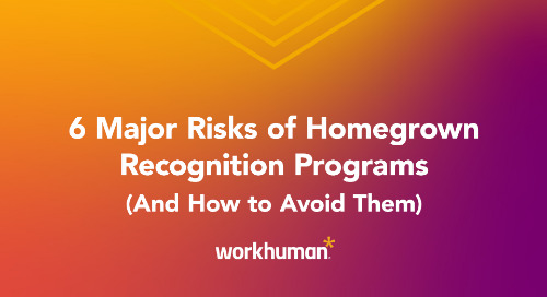 6 Major Risks of Homegrown Recognition Programs (and How to Avoid Them)