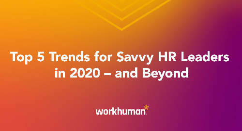 Top 5 Trends for Savvy HR Leaders in 2020 – and Beyond