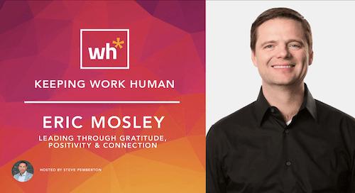 [Video] Eric Mosley: Leading Through Gratitude, Positivity & Connection