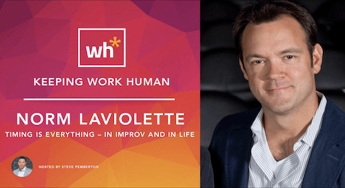 [Video] Norm Laviolette: Timing Is Everything – in Improv and in Life