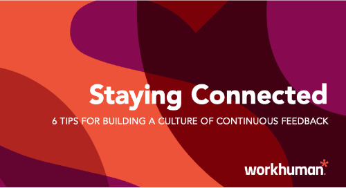Staying Connected: 6 Tips for Building a Culture of Continuous Feedback
