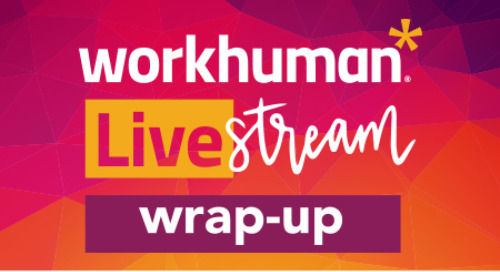 7 Takeaways From Workhuman Livestream
