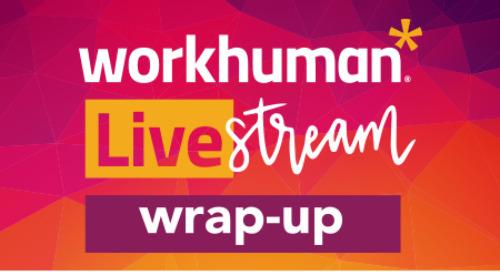 7 Takeaways From Workhuman Livestream
