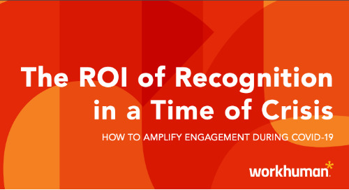 The ROI of Recognition in a Time of Crisis