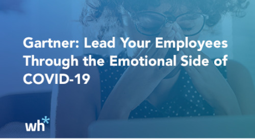 Gartner Report: Lead Your Employees Through the Emotional Side of COVID-19