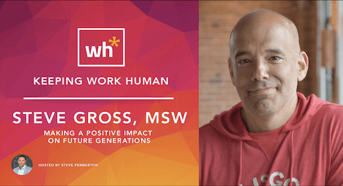 [Video] Steve Gross: Making a Positive Impact on Future Generations
