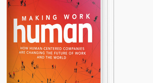 Now Is the Perfect Time to Create a Human Work Experience