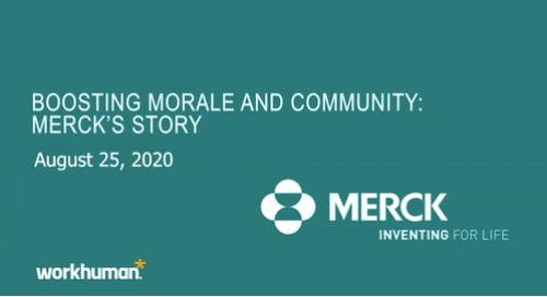 Merck Webinar Replay: Boosting Morale and Community