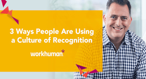 [Video] 3 Ways People Are Using a Culture of Recognition