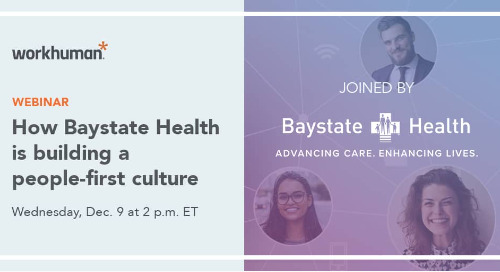 [Webcast] How Baystate Health Is Building a People-First Culture to Serve Patients and Community