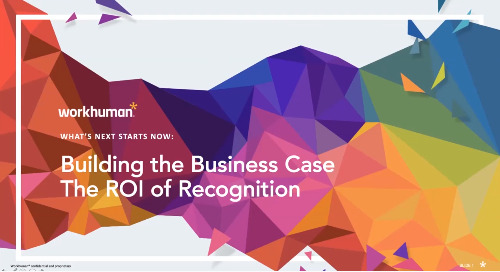Building the Business Case: The ROI of Recognition