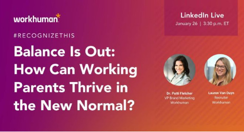 #RecognizeThis: Balance Is Out – How Working Parents Can Thrive in the New Normal on LinkedIn Live