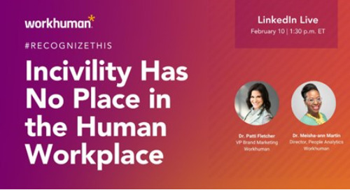 Incivility Has No Place in the Human Workplace – LinkedIn Live