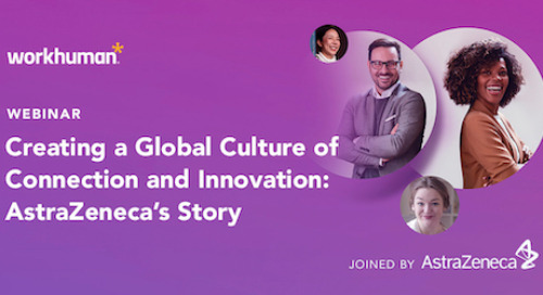 Creating a Global Culture of Connection and Innovation: AstraZeneca's Story