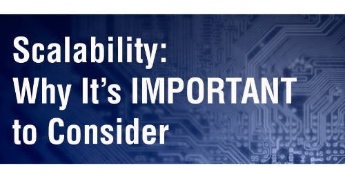 Scalability: Why it's Important to Consider