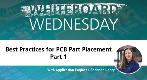 Whiteboard Wednesday: Best Practices for PCB Part Placement Part 1