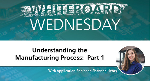 Whiteboard Wednesday: Understanding the Manufacturing Process Part 1