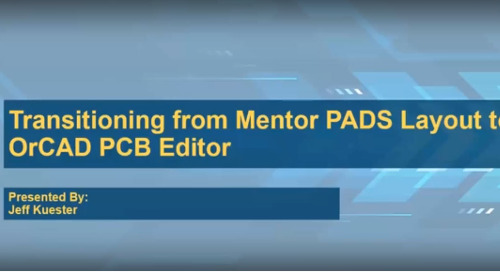 Transitioning from Mentor PADS Layout to OrCAD PCB Editor