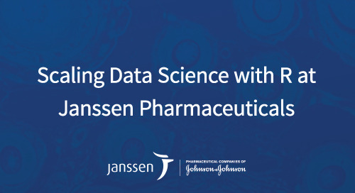 Scaling Data Science with R at Janssen Pharmaceuticals