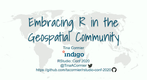 Embracing R in the Geospatial Community - Tina Cormier