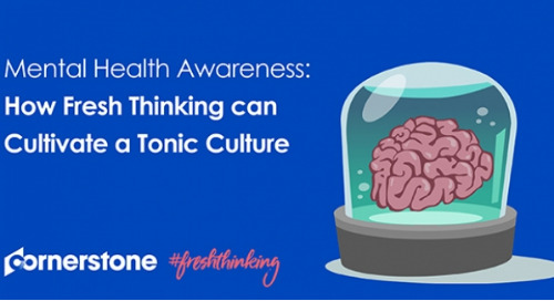 Mental Health Awareness: How Fresh Thinking Can Cultivate a Tonic Culture