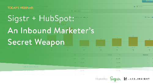 Webinar: Sigstr + HubSpot (An Inbound Marketer's Secret Weapon)