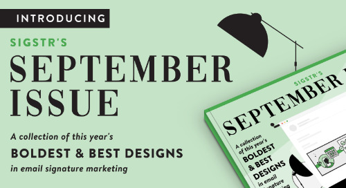 Sigstr's September Issue of Email Signature Marketing
