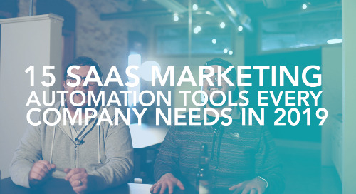 15 SaaS Marketing Automation Tools Every Company Needs in 2019
