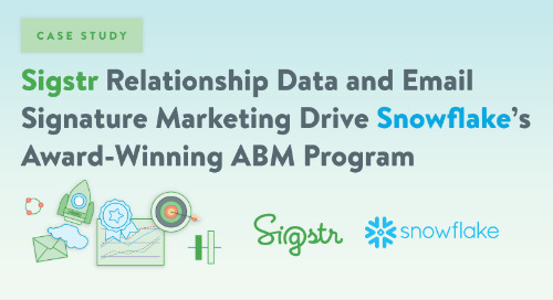 Sigstr Relationship Data and Email Signature Marketing Drive Snowflake's Award-Winning ABM Program