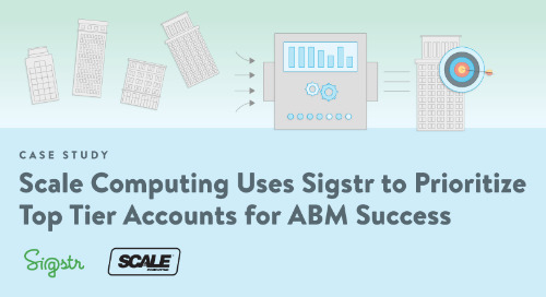 Scale Computing Uses Sigstr to Prioritize Top Tier Accounts for ABM Success