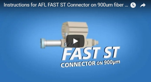 Video: Instructions for FAST ST and LC connectors on 900um fiber cable