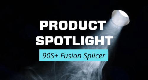 Product Spotlight: Fujikura 90S+ Fusion Splicer