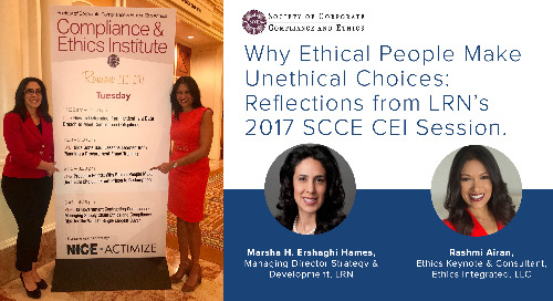 Why Ethical People Make Unethical Choices: Reflections from LRN's 2017 SCCE CEI Session