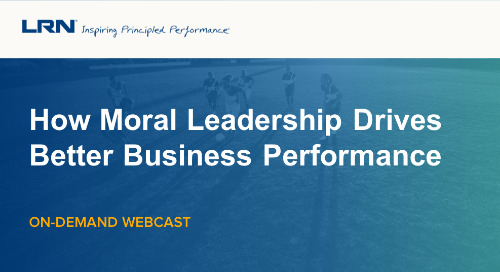 On-Demand Webcast: How Moral Leadership Drives Better Business Performance