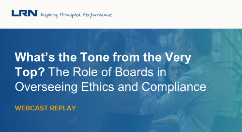 Webcast Replay: What's the Tone from the Very Top? The Role of Boards in Overseeing Ethics and Compliance