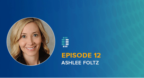Champion of Ethical Culture: Ashlee Foltz on Integrating Ethics Into the Business and Advancing Integrity Throughout the Organization