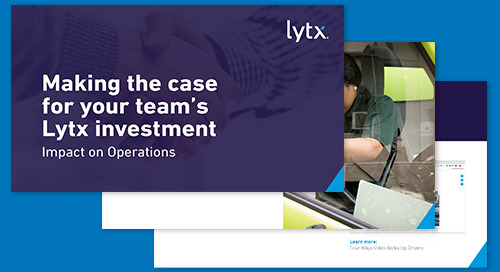 Making the Case for your Lytx Investment