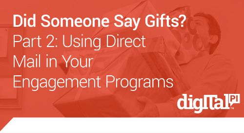 Gifts Part 2: Using Direct Mail in Engagement Programs