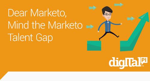 Dear Marketo Customers - Mind the Marketo Talent Gap