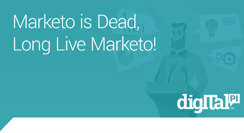 Marketo is Dead, Long Live Marketo!