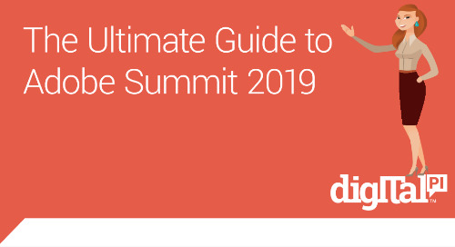 Ultimate Guide to the 2019 Adobe Summit