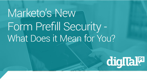 How Marketo's New Form Prefill Security Impacts Your Business?