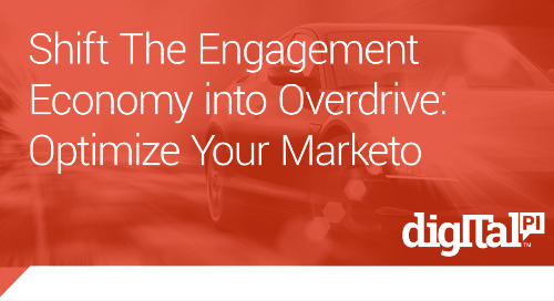 Shift The Engagement Economy into Overdrive: Optimize Your Marketo