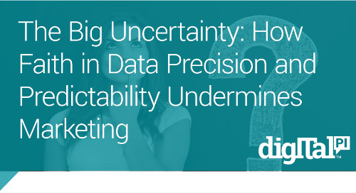 The Big Uncertainty: How Faith in Data Precision and Predictability Undermines Marketing