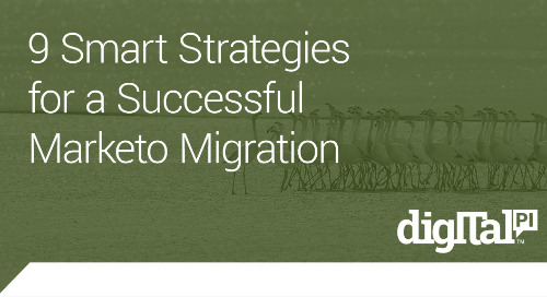 9 Smart Strategies for a Successful Marketo Migration